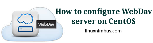 How to configure WebDav with Apache on CentOS - Linux Nimbus
